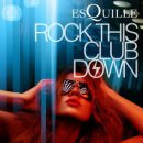 Esquille - Rock This Club Down