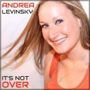 Andrea Levinsky - It's Not Over